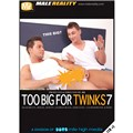 too big for twinks 18 7