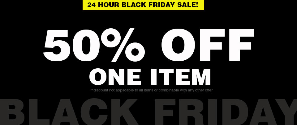 Celebrate Black Friday with 50% Off 1 Item!