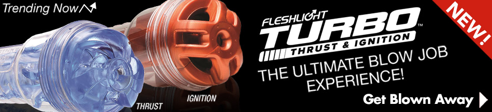 NEW! Fleshlight Turbos!