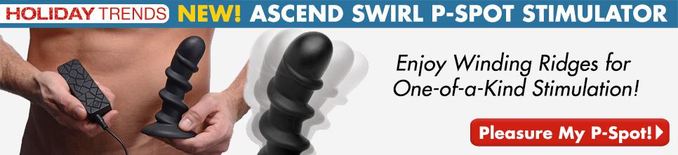 NEW! Ascend Swirl P-Spot Stimulator!