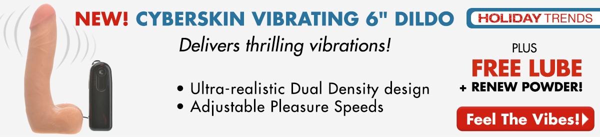 "NEW! Cyberskin Vibrating 6"" Dildo"