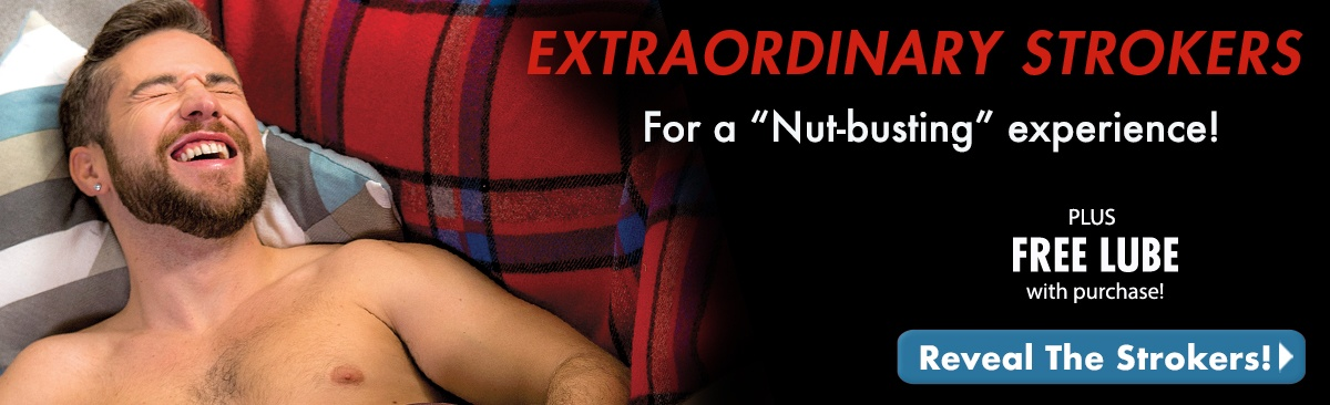 Extraordinary Strokers  + FREE Lube!